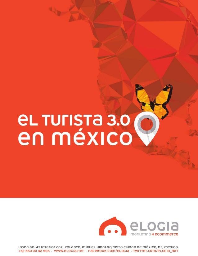 El turista 3.0 en México Ibsen No. 43 Interior 602, Polanco, Miguel Hidalgo, 11550 Ciudad de México, DF, Mexico +52 553 00...