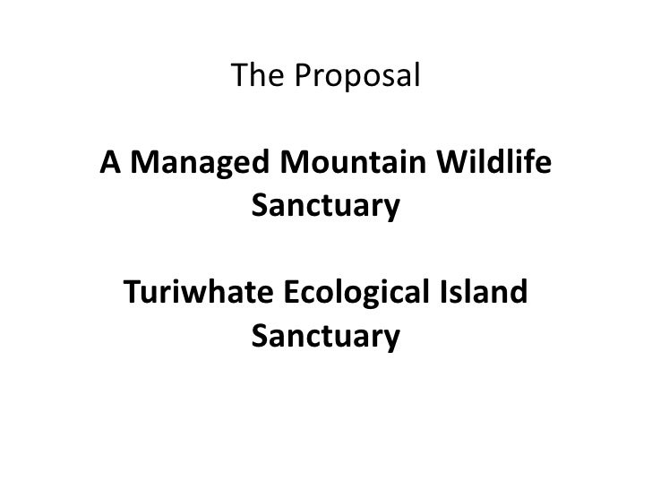The ProposalA Managed Mountain Wildlife SanctuaryTuriwhate Ecological Island Sanctuary<br />