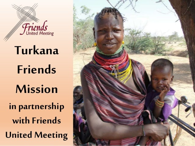 Turkana Friends Mission in partnership with Friends United Meeting