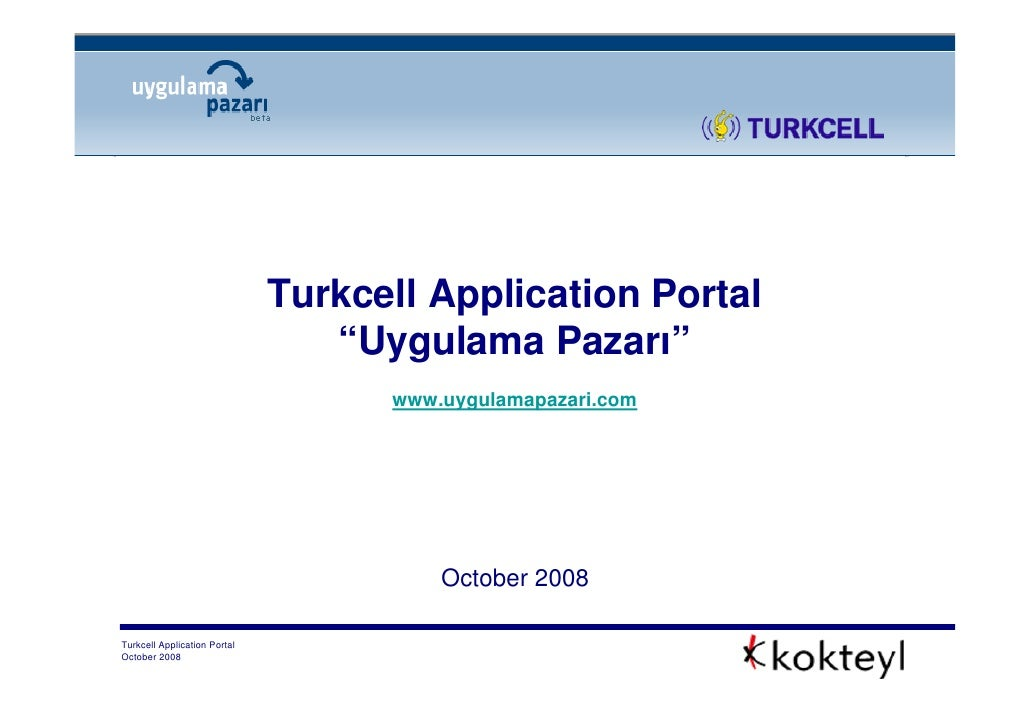 "Turkcell Application Portal                                  ""Uygulama Pazarı""                                     www.uyg..."