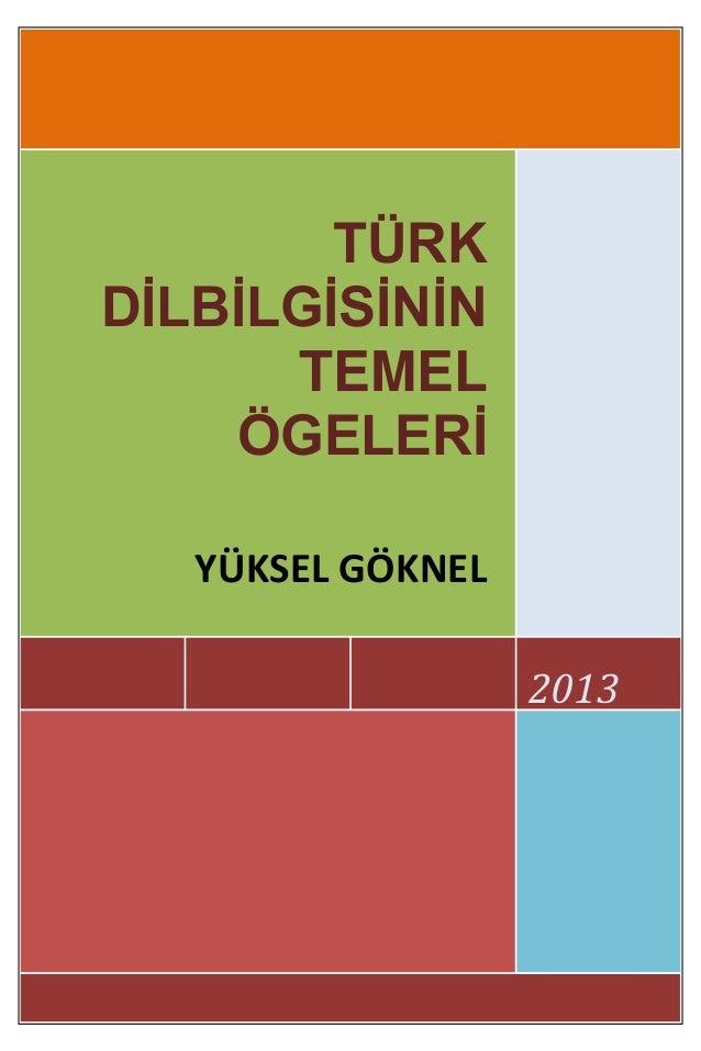 TÜRK DİLBİLGİSİNİN TEMEL ÖGELERİ YÜKSEL GÖKNEL 2013  0