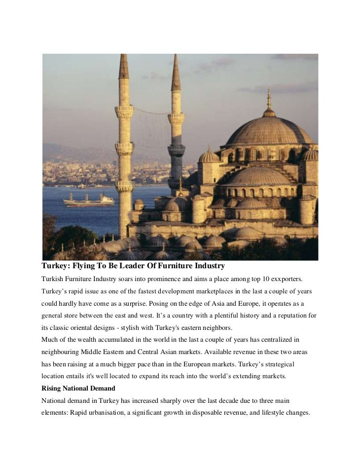 Turkey: Flying To Be Leader Of Furniture IndustryTurkish Furniture Industry soars into prominence and aims a place among t...