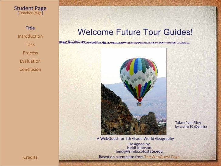 Welcome Future Tour Guides! Student Page Title Introduction Task Process Evaluation Conclusion Credits [ Teacher Page ] A ...