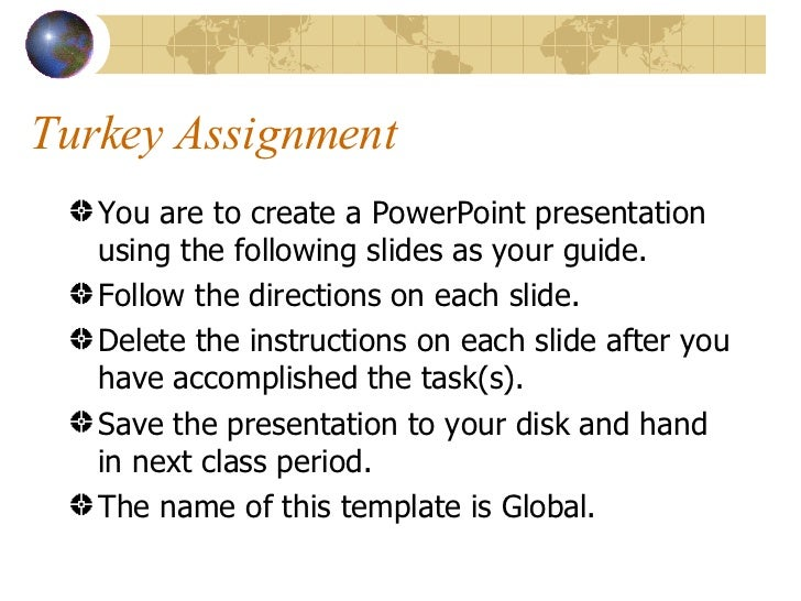 Turkey Assignment <ul><li>You are to create a PowerPoint presentation using the following slides as your guide.  </li></ul...