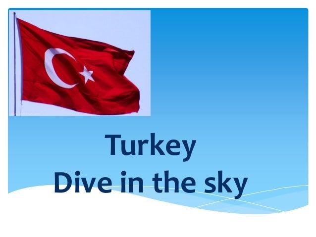 Turkey Dive in the sky