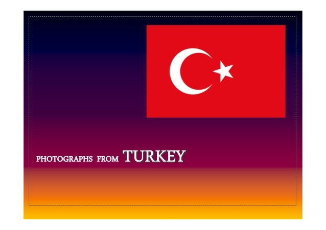 PHOTOGRAPHS FROM  TURKEY
