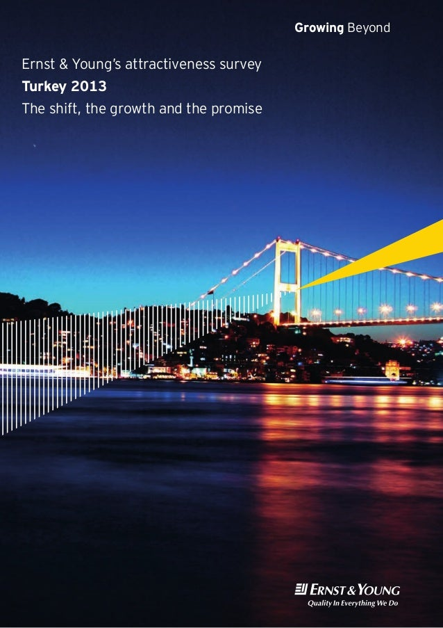 Ernst & Young's attractiveness survey Turkey 2013 The shift, the growth and the promise Growing Beyond