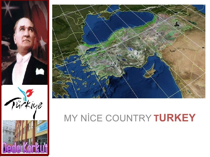 MY NİCE COUNTRY   T URKEY