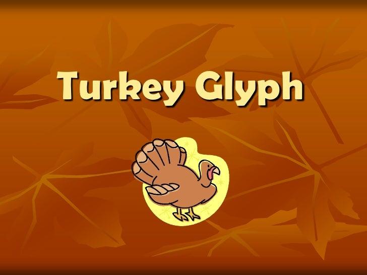 Turkey Glyph<br />