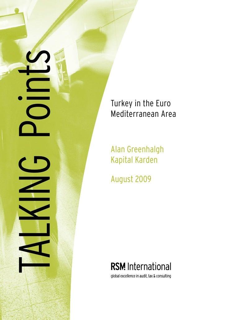 TALKING Points                  Turkey in the Euro                  Mediterranean Area                    Alan Greenhalgh ...