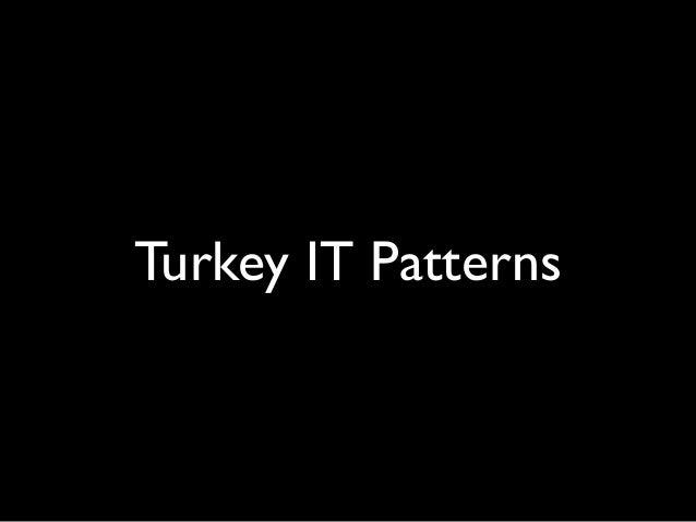 Turkey IT Patterns