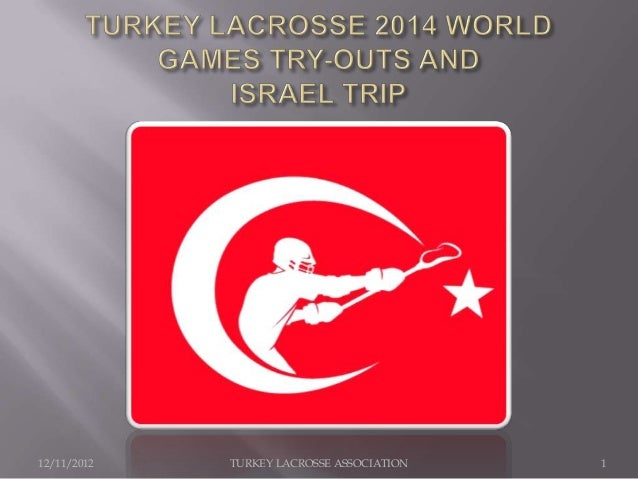 12/11/2012   TURKEY LACROSSE ASSOCIATION   1