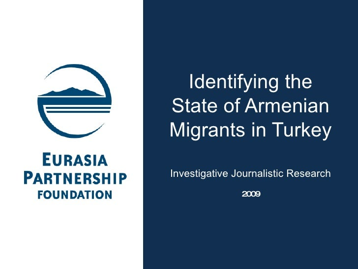 Identifying the State of Armenian Migrants in Turkey Investigative Journalistic Research 2009