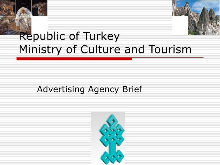 Advertising Agency Brief Republic of Turkey Ministry of Culture and Tourism