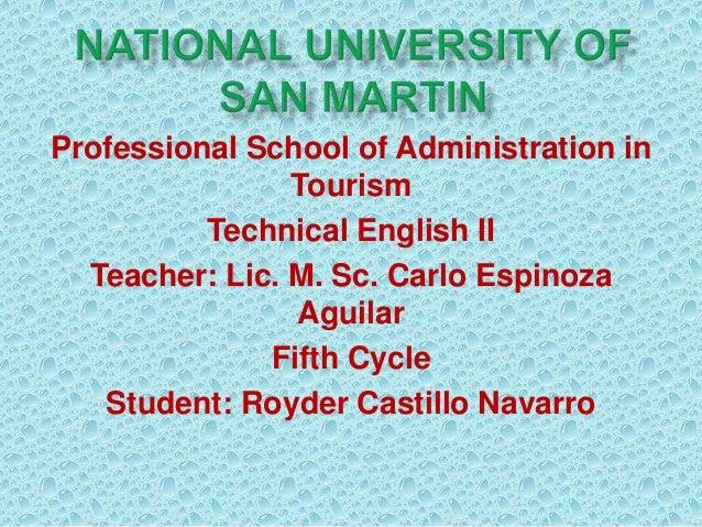 Professional School of Administration in Tourism Technical English II Teacher: Lic. M. Sc. Carlo Espinoza Aguilar Fifth Cy...