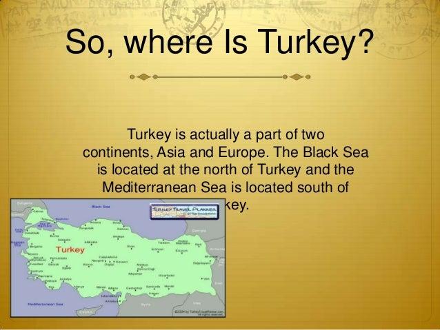 Turkey Presentation - Where is turkey located