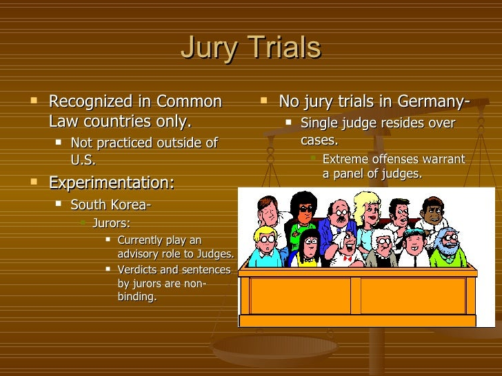 jury system The jury system has deep historical roots and has been described by lord devlin in title 'trial by jury' as 'the lamp that shows the freedom lives.