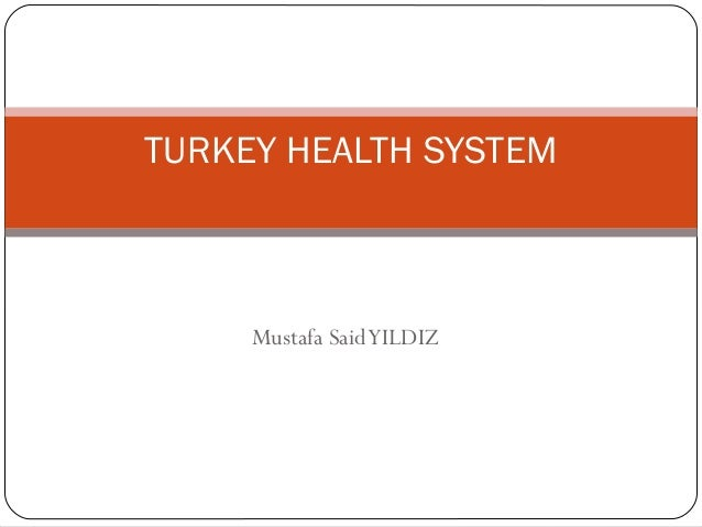 TURKEY HEALTH SYSTEM  Mustafa Said YILDIZ