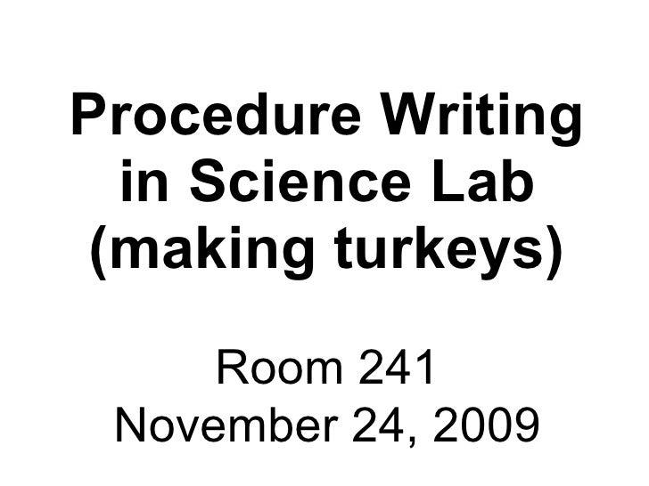 Procedure Writing in Science Lab (making turkeys) Room 241 November 24, 2009