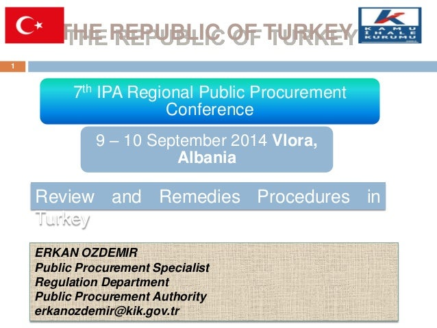 THE REPUBLIC OF TURKEY  1  Review and Remedies Procedures in Turkey  7th IPA Regional Public Procurement Conference  9 – 1...