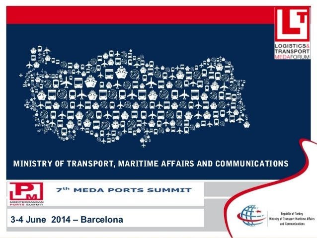 MINISTRY OF TRANSPORT, MARITIME AFFAIRS AND COMMUNICATIONS 3-4 June 2014 – Barcelona