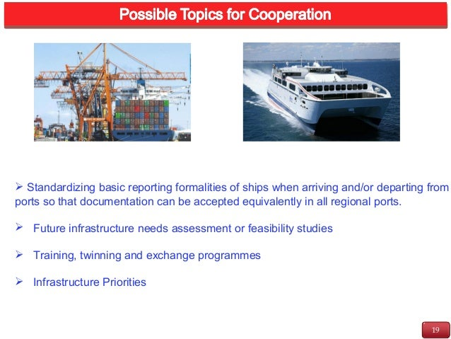 19 INTRODUCTION  Standardizing basic reporting formalities of ships when arriving and/or departing from ports so that doc...