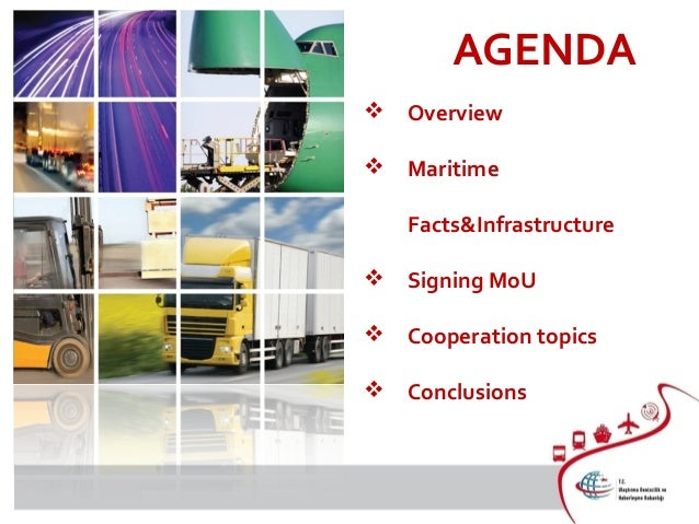 AGENDA  Overview  Maritime Facts&Infrastructure  Signing MoU  Cooperation topics  Conclusions