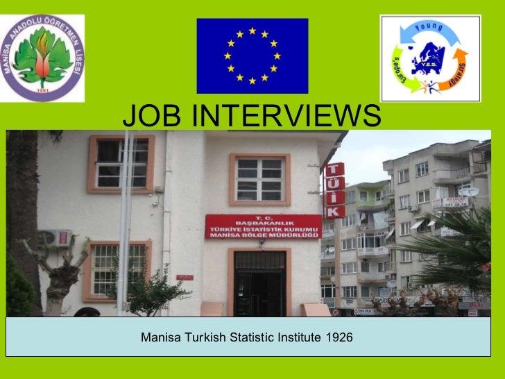 JOB INTERVIEWS Manisa Turkish Statistic Institute 1926