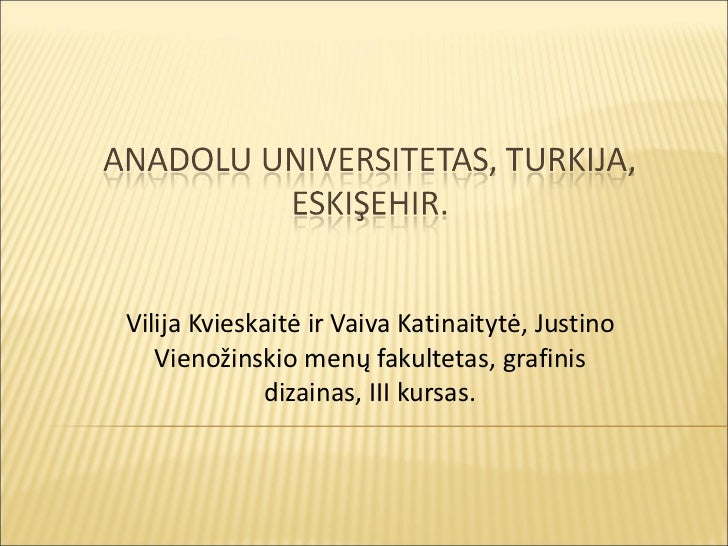 Vilija Kvieskait ė ir Vaiva Katinaitytė, Justino Vienožinskio menų fakultetas, grafinis dizainas, III kursas.