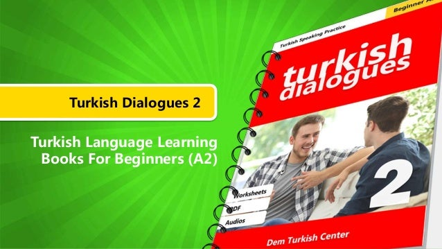 Turkish Dialogues 2 Turkish Language Learning Books For Beginners (A2)
