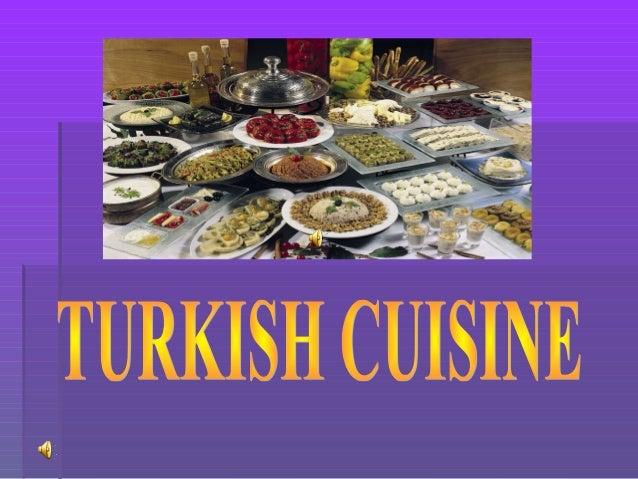 Turkish cuisine is largely theTurkish cuisine is largely theheritage of Ottoman cuisheritage of Ottoman cuisineine,,which ...