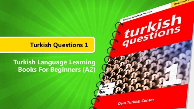 Turkish Questions 1 Turkish Language Learning Books For Beginners (A2)