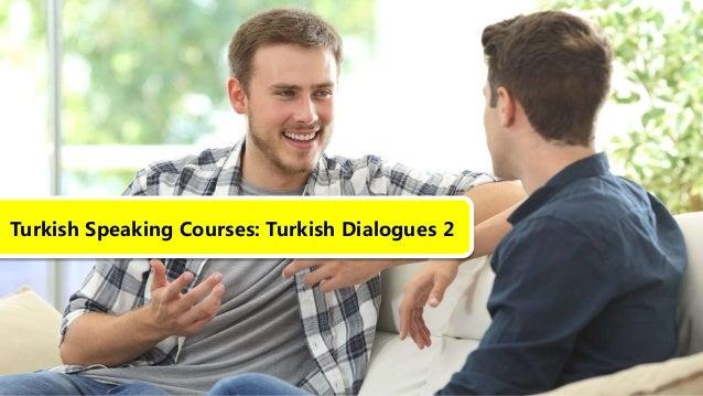 Turkish Speaking Courses: Turkish Dialogues 2