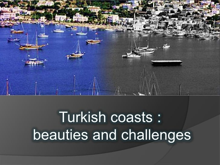 GeneralInformation :Turkey is surrounded by sea on threesides, by the Black Sea in the north, theMediterranean in the sout...