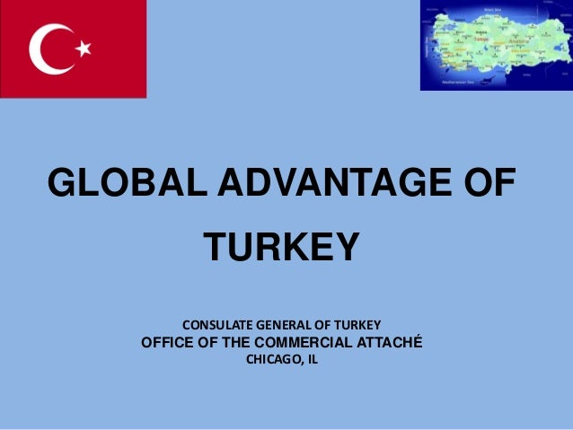 GLOBAL ADVANTAGE OF          TURKEY        CONSULATE GENERAL OF TURKEY   OFFICE OF THE COMMERCIAL ATTACHÉ                C...