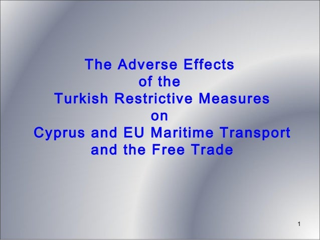 The Adverse Effects of the Turkish Restrictive Measures on Cyprus and EU Maritime Transport and the Free Trade  1