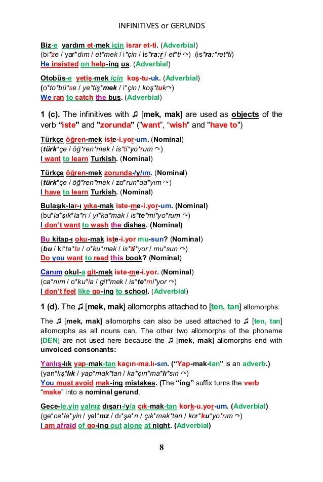 INFINITIVES or GERUNDS 8 Biz-e yardım et-mek için israr et-ti. (Adverbial) (bi*ze / yar*dım / et*mek / i*çin / is*ra:r / e...