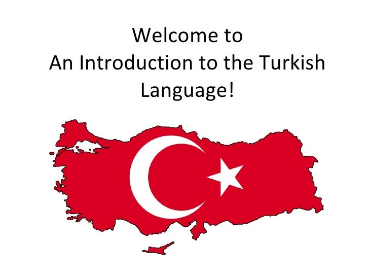 Welcome to An Introduction to the Turkish Language!