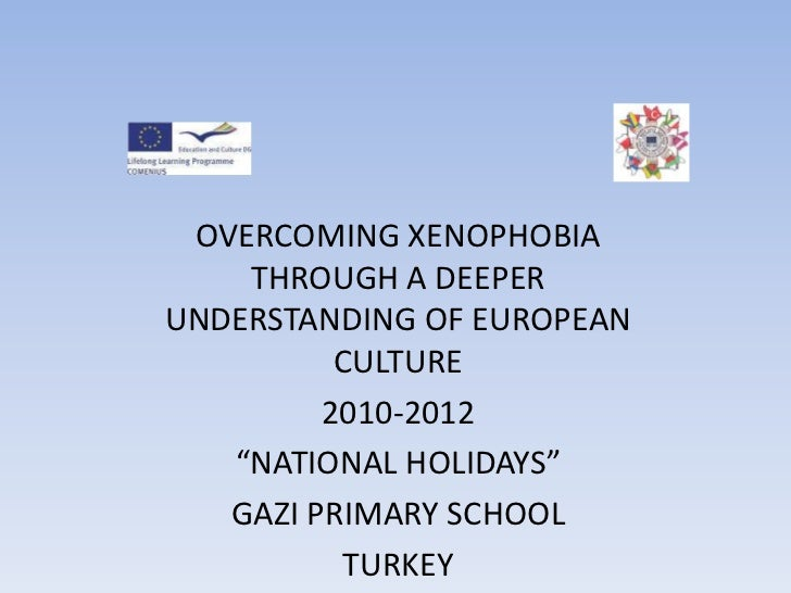 """OVERCOMING XENOPHOBIA THROUGH A DEEPER UNDERSTANDING OF EUROPEAN CULTURE<br />2010-2012<br />""""NATIONAL HOLIDAYS""""<br />GAZI..."""