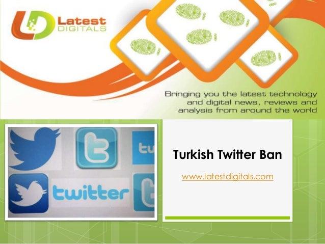 Turkish Twitter Ban www.latestdigitals.com