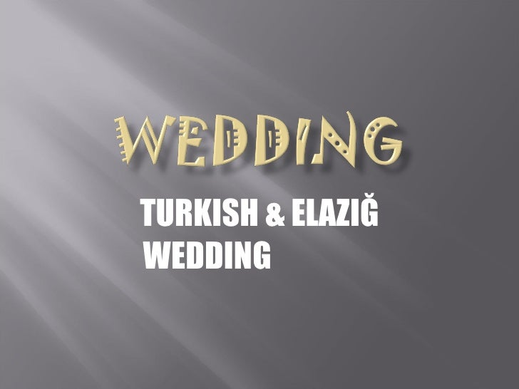 TURKISH & ELAZIĞ WEDDING