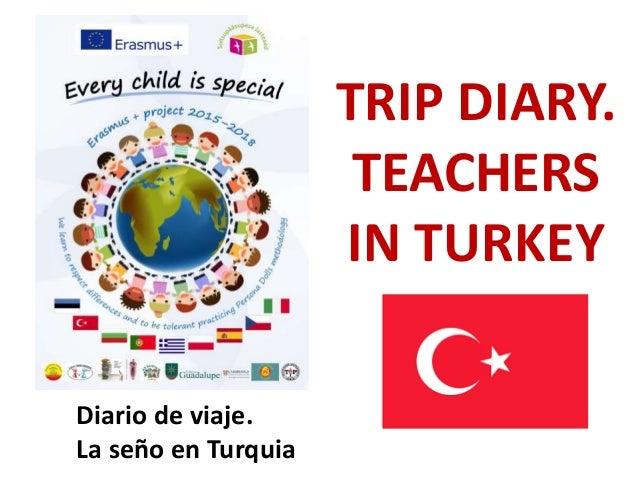 TRIP DIARY. TEACHERS IN TURKEY Diario de viaje. La seño en Turquia