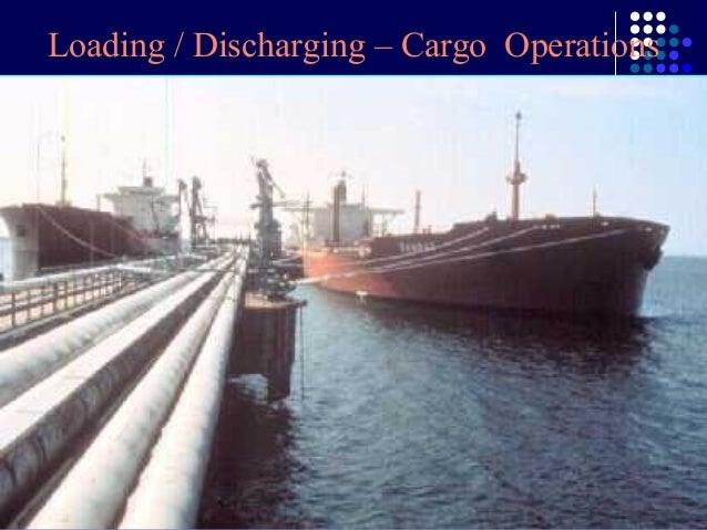Loading / Discharging – Cargo Operations