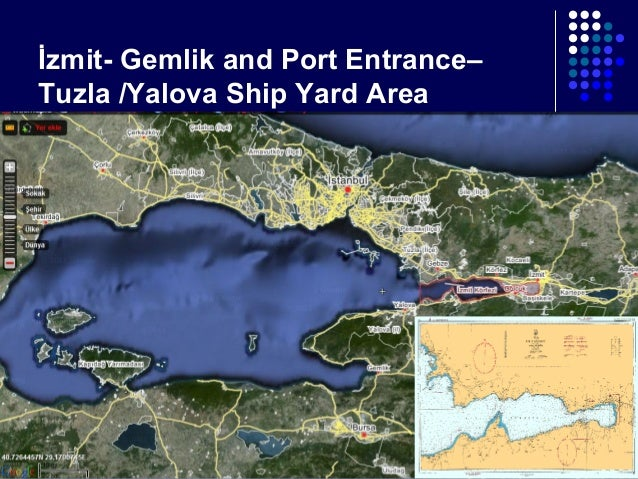 İzmit- Gemlik and Port Entrance– Tuzla /Yalova Ship Yard Area