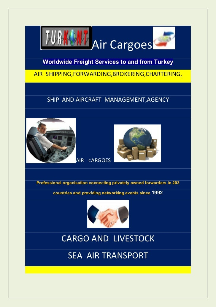 Air Cargoes   Worldwide Freight Services to and from TurkeyAIR SHIPPING,FORWARDING,BROKERING,CHARTERING,     SHIP AND AIRC...