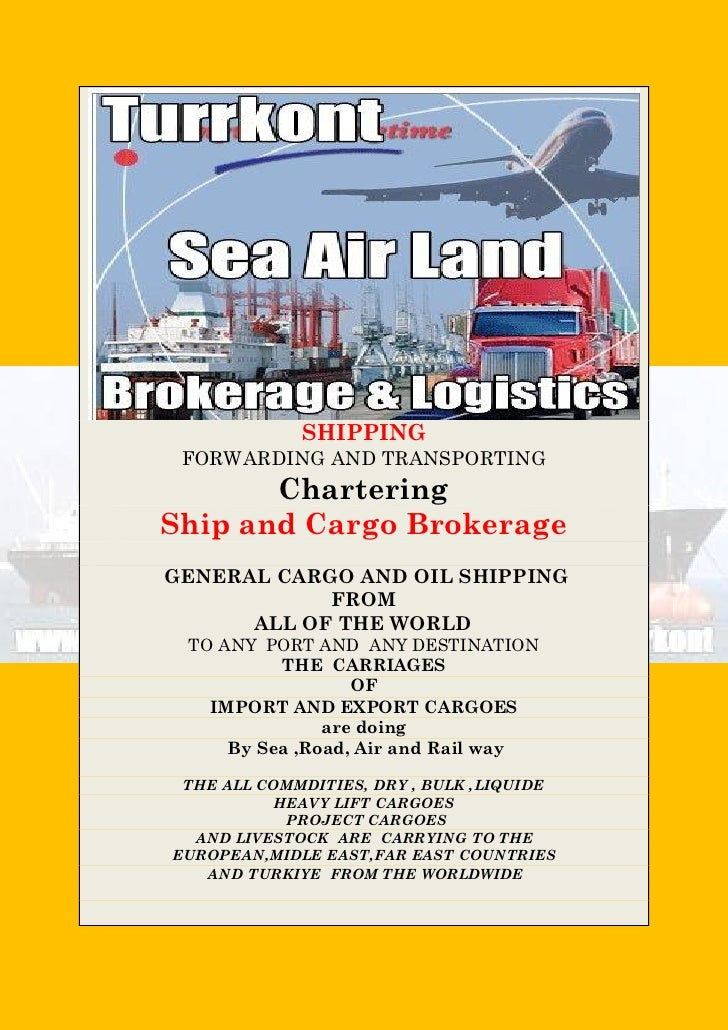SHIPPING FORWARDING AND TRANSPORTING       CharteringShip and Cargo BrokerageGENERAL CARGO AND OIL SHIPPING            FRO...
