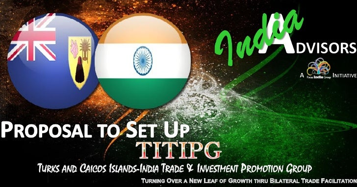 TURKS AND CAICOS ISLANDS-INDIA TRADE & INVESTMENT PROMOTION GROUP