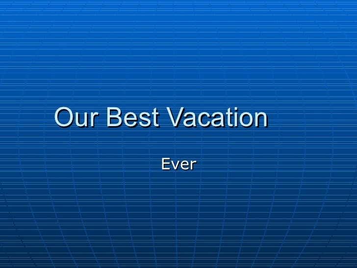 Our Best Vacation Ever
