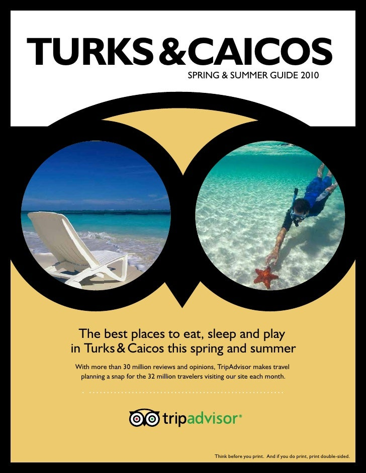 TURKS &  AICOS        C                                 SPRING & SUMMER GUIDE 2010        The best places to eat, sleep an...