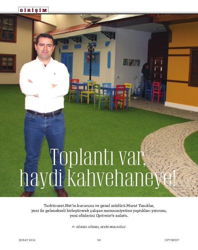 G İ R İ Ş İ M Turkticaret.Net'in kurucusu ve genel müdürü Murat Yanıklar, yeni ile gelenekseli birleştirerek çalışan memnu...